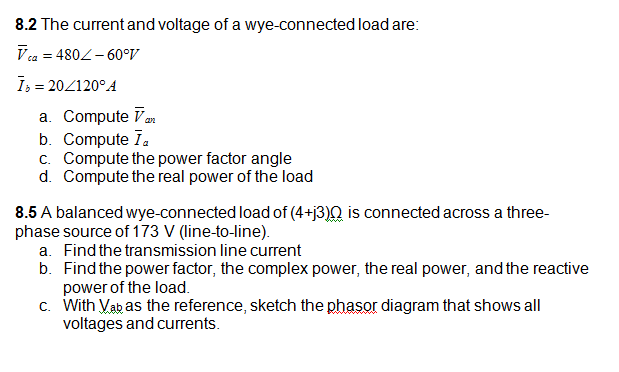 The current and voltage of a wye-connected load ar