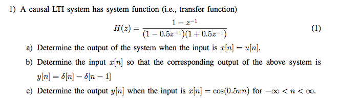 A causal LTI system has system function (i.e., tra