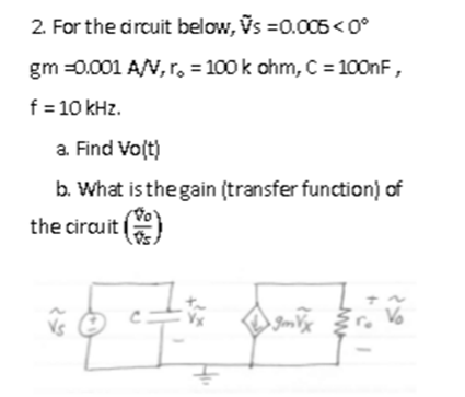 For the circuit below, f = 10 kHz. Find Vo(t) W