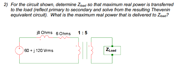 For the circuit shown, determine zload so that max