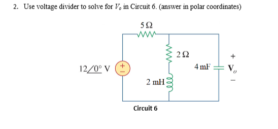Use voltage divider to solve for V0 in Circuit 6.