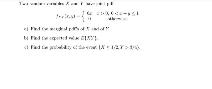 Two random variables X and Y have joint pdf Find