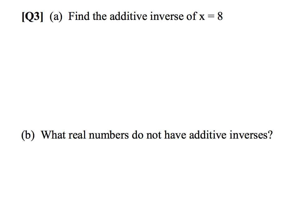 Solved Q3 A Find The Additive Inverse Ofx 8 B Wha