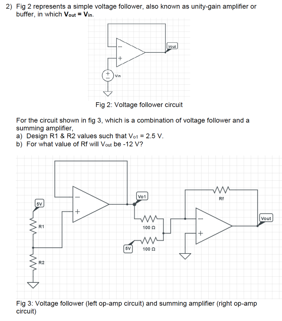 Solved 2 fig 2 represents a simple voltage follower als 2 fig 2 represents a simple voltage follower also known as unity gain ccuart Image collections