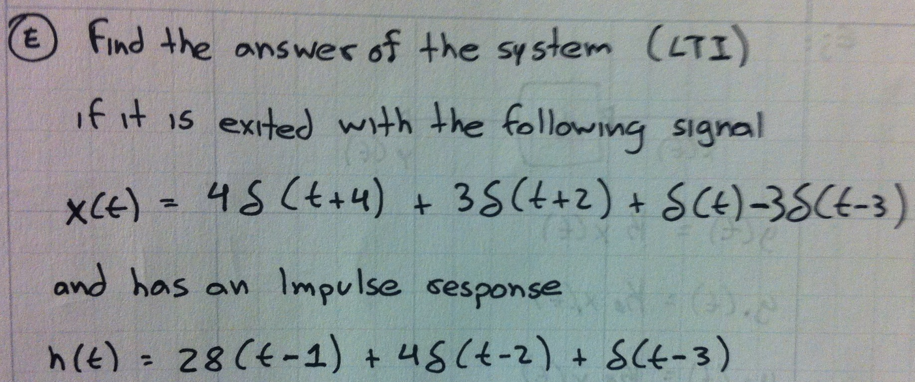 Find the answer of the system (LTI) if it is exite