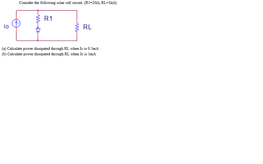 Consider the following solar cell circuit. (R1 = 2