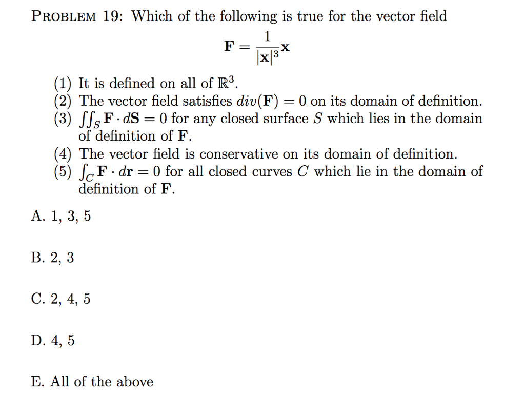 PROBLEM 19: Which Of The Following Is True For The Vector Field (1)