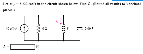 Let omegad = 2.222 rad/s in the circuit shown belo
