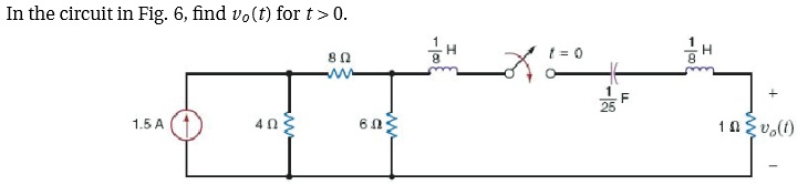In the circuit in Fig. 6, find v0(t) for t > 0.