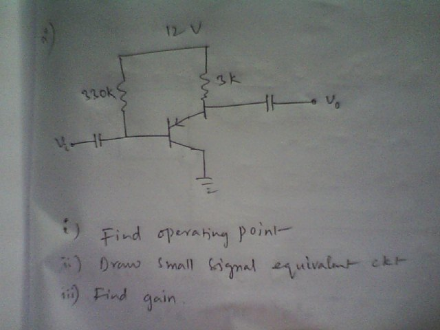 Find operating point- Draw small signal equivalen