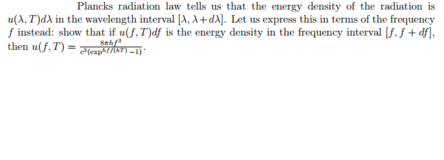 Plancks radiation law tells us that the energy' de