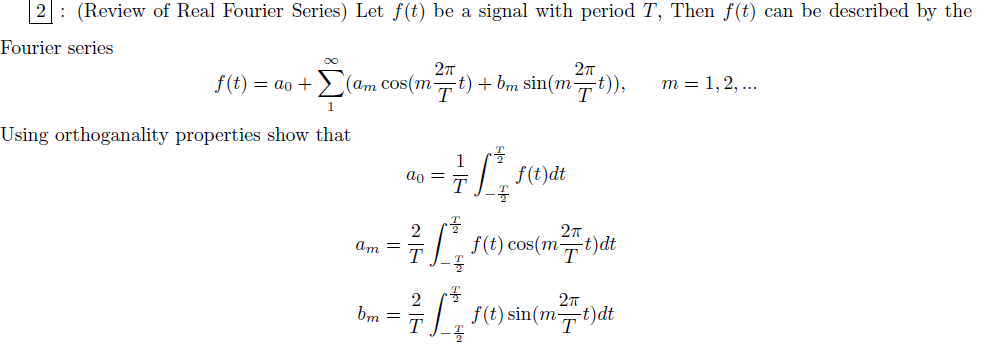(Review of Real Fourier Series) Let f(t) be a sign