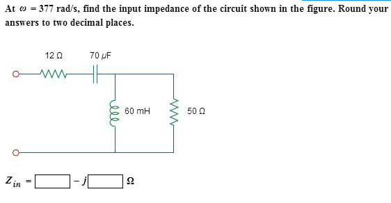 At omega = 377 rad/s, find the input impedance of