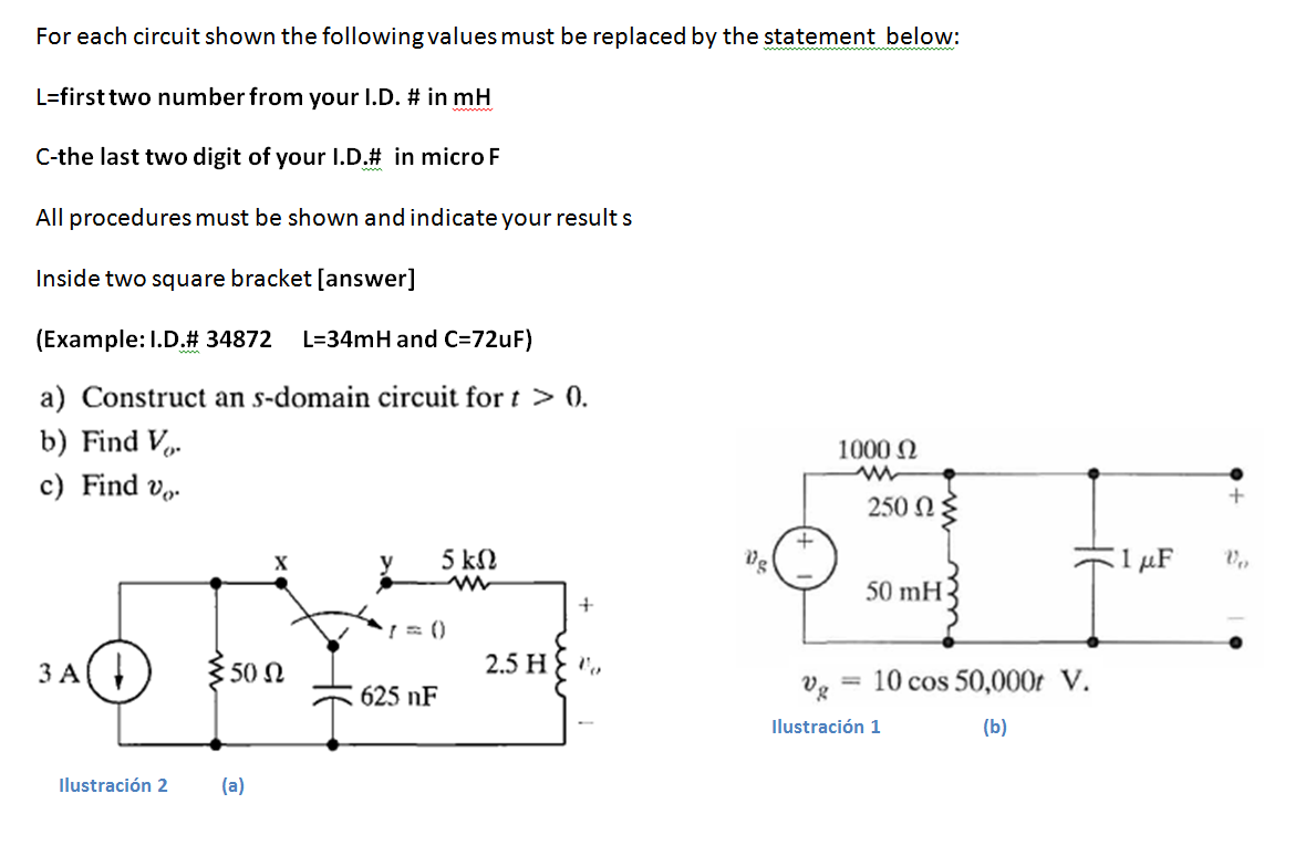 For each circuit shown the following values must b