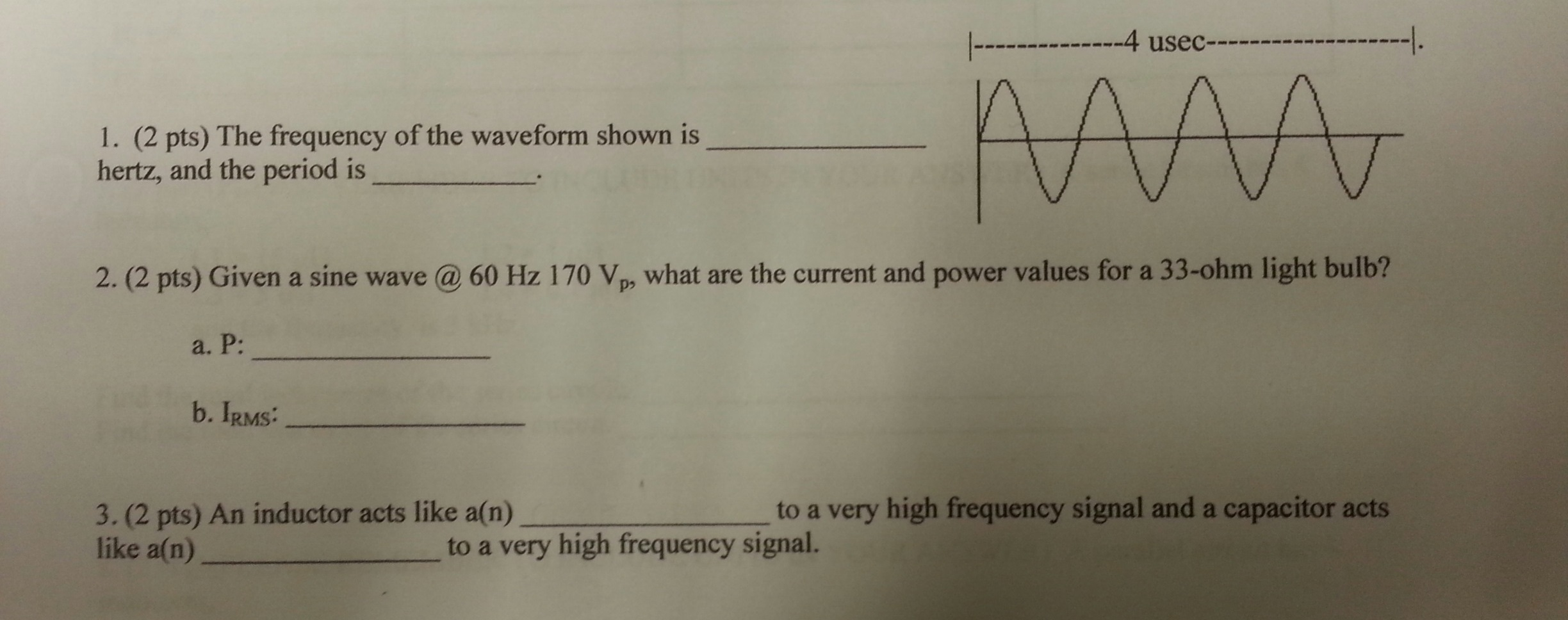 The frequency of the waveform shown is hertz, and