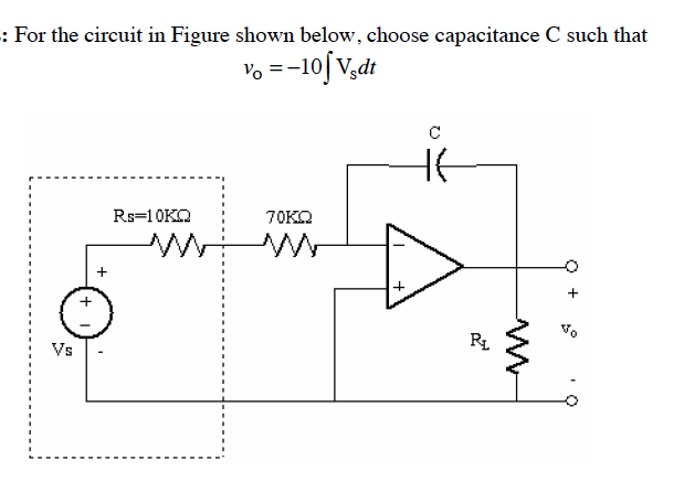 For the circuit in Figure shown below, choose capa