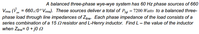 A balanced three-phase wye-wye system has 60 Hz ph