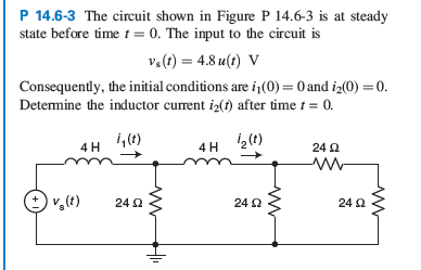 6-3 The circuit shown in Figure P 14.6-3 is at ste
