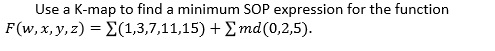 Use a K-map to find a minimum SOP expression for t