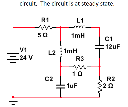 circuit. The circuit ia at steady state.