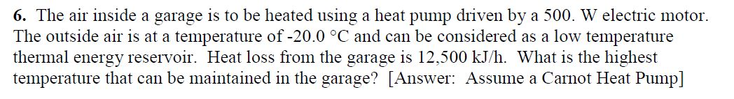 The air inside a garage is to be heated using a