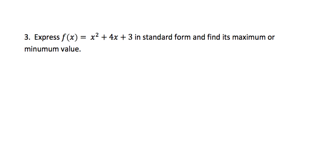 Express F(x) = X^2 + 4x + 3 In Standard Form And F...   Chegg.com