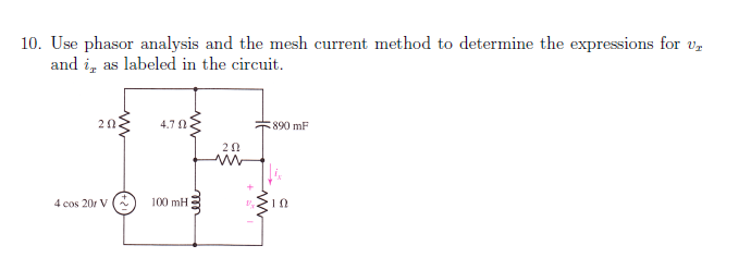 Use phasor analysis and the mesh current method to