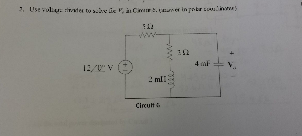 Use voltage divider to solve for Vo in Circuit 6.