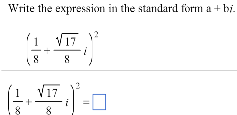 Write The Expression In The Standard Form A + Bi.   Chegg.com