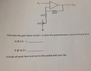 Calculate the gain factor V0/Vin = G when the pote