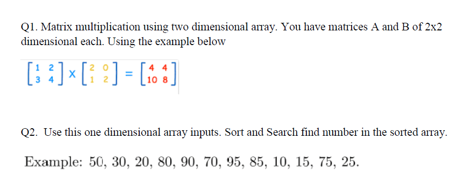 Solved: Q1. Matrix Multiplication Using Two Dimensional Ar ...