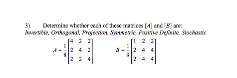 Determine whether each of these matrices [A] and [