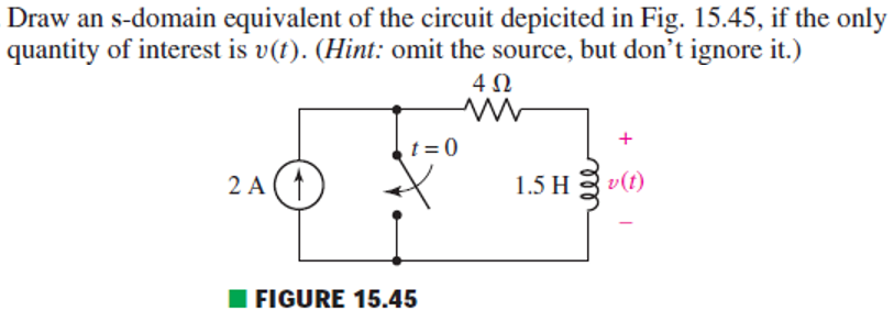 Draw an s-domain equivalent of the circuit depicit