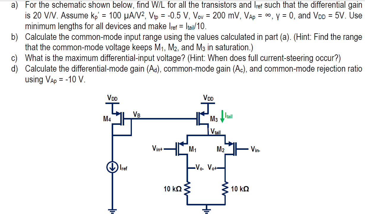 For the schematic shown below, find W/L for all th