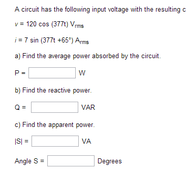 A circuit has the following input voltage with the