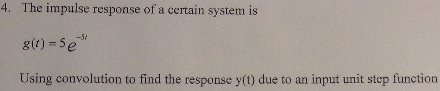 The impulse response of a certain system is g(t)