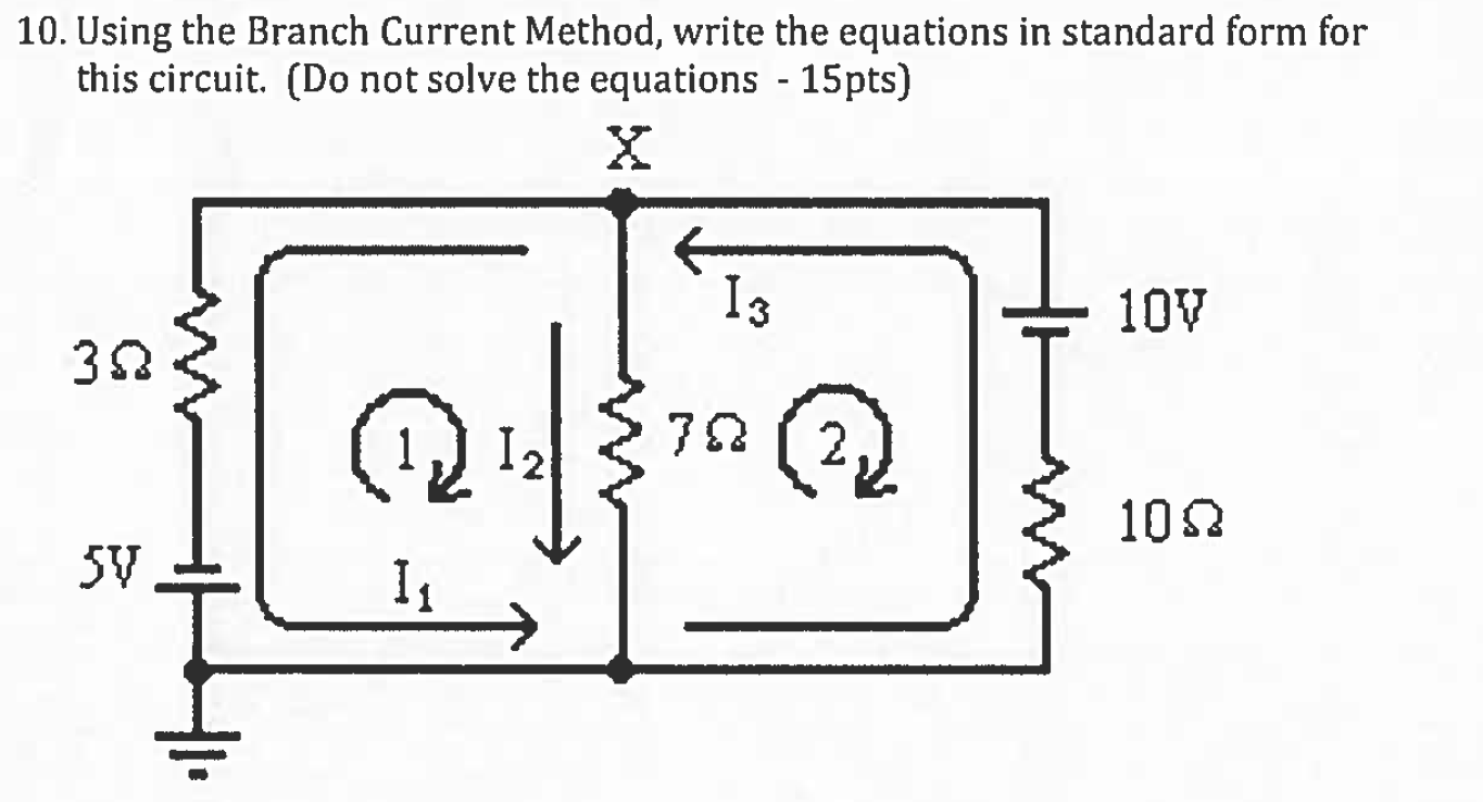 Using the branch current method write the equatio chegg question using the branch current method write the equations in standard form for this circuit do not s falaconquin