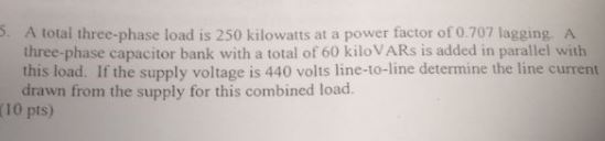 A total three-phase load is 250 kilowatts at a pow