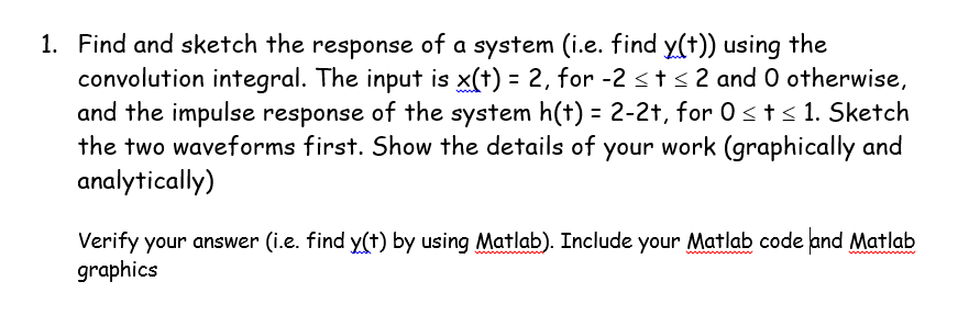 Find and sketch the response of a system (i.e. fin