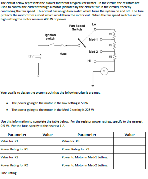The circuit below represents the blower motor for