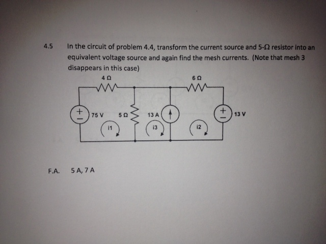 In the circuit of problem 4. 4, transform the curr