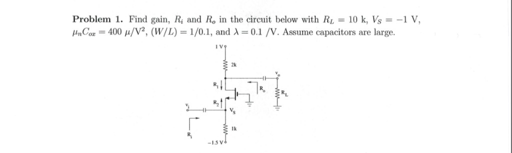Find gain, R i and R o in the circuit below with R