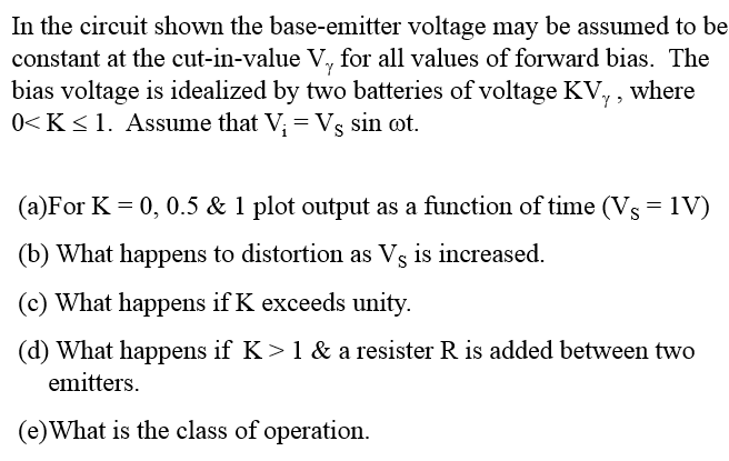 In the circuit shown the base-emitter voltage may