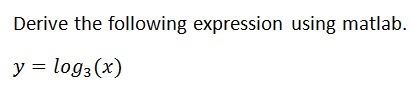 Derive the following expression using matlab. y =