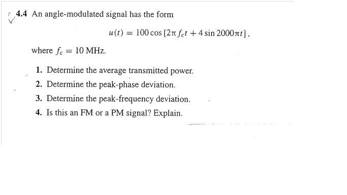 An angle-modulated signal has the form u(t) = 100