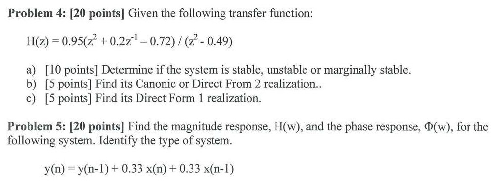Given the following transfer function: Determine