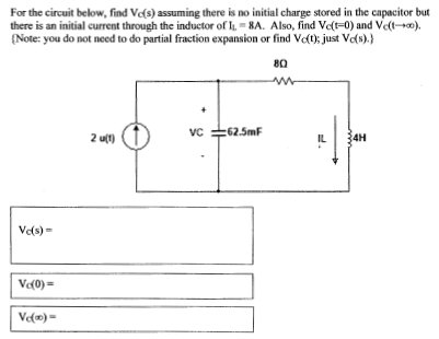 For the circuit below, find Vc(s) assuming there i