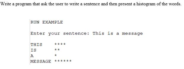 Solved: Write A Program That Ask The User To Write A Sente ...