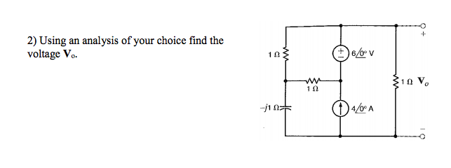 Using an analysis of your choice find the voltage