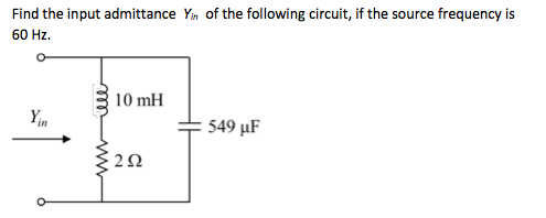 Find the inputs admittance Yin of the following ci